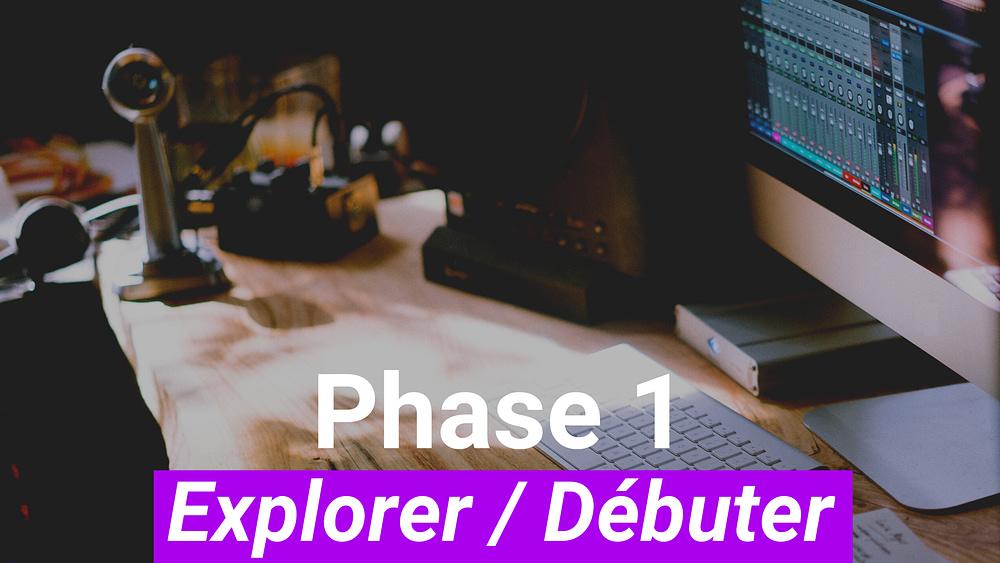 Phase 1 - Explorer - Débuter