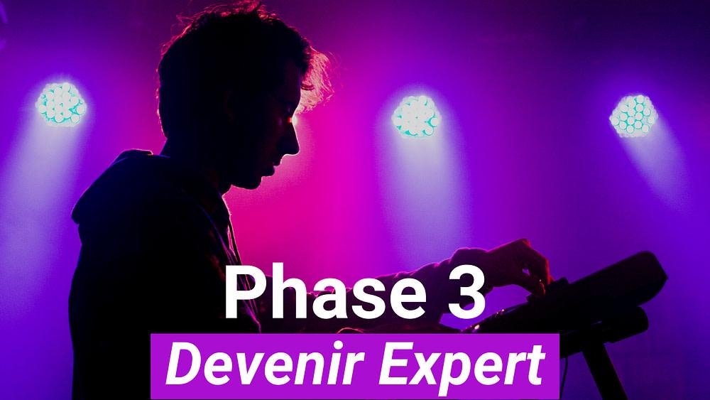 Phase 3 - Devenir Expert